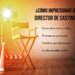 ¿Qué busca un director de casting en tu CV?