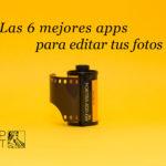 Descubre las mejores apps para editar tus fotos